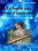 Le buste aux yeux d'émeraude - Livre 14  - Gustave LE ROUGE