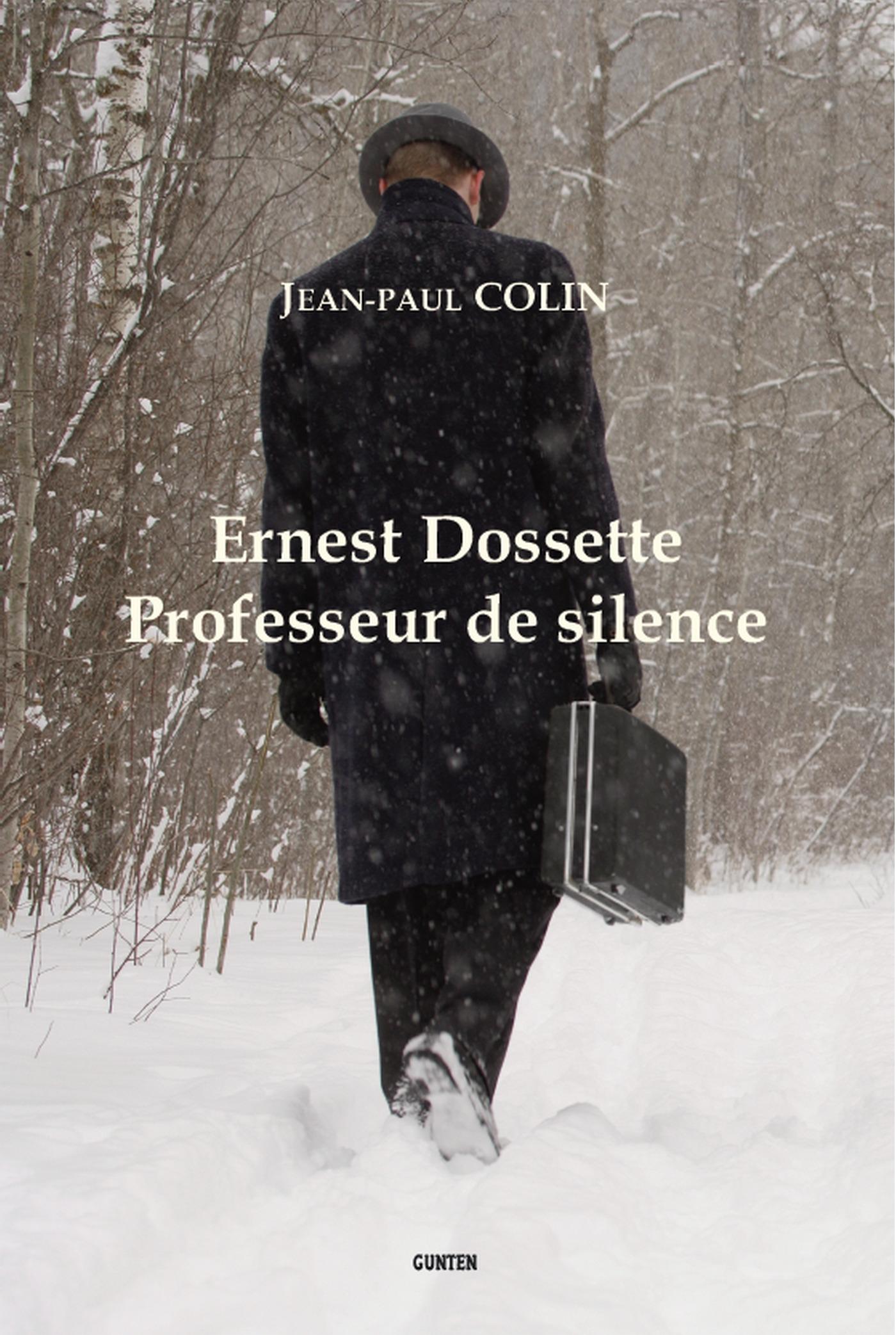 Ernest Dossette : professeur de silence