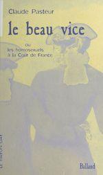 Le Beau Vice ou les Homosexuels à la Cour de France