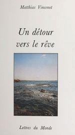 Vente EBooks : Un détour vers le rêve  - Matthias Vincenot