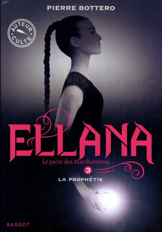 Le pacte des Marchombres T.3 ; Ellana, la prophétie