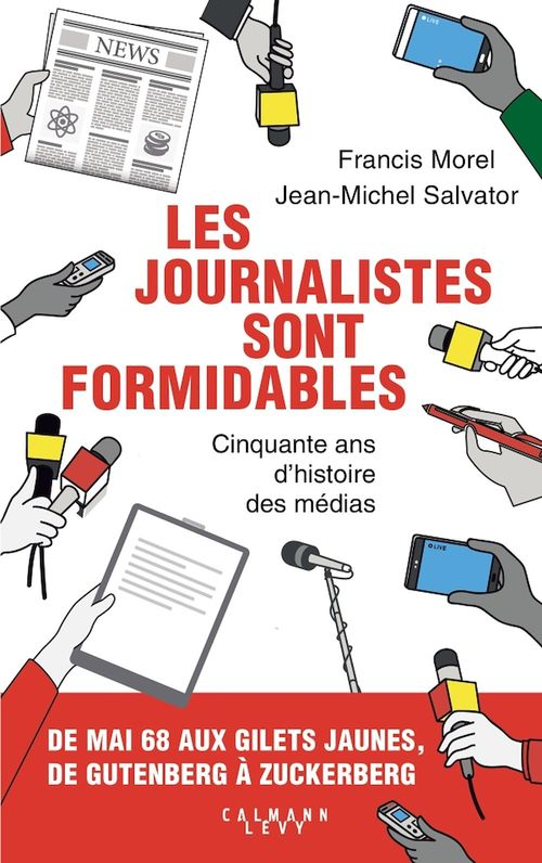 Les journalistes sont formidables  - Francis Morel  - Jean-Michel Salvator