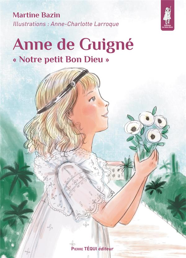Anne de Guigné ;