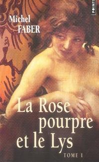 La rose pourpre et le lys t.1