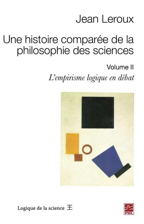 Une histoire comparée de la philosophie des sciences t.2 ; l'empirisme logique en débat