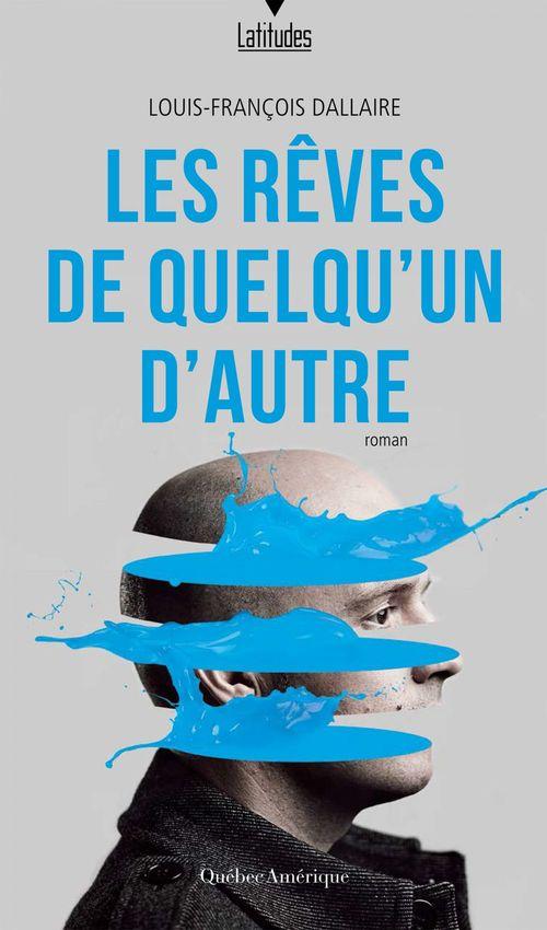 Les Rêves de quelqu´un d´autre  - Louis-François Dallaire