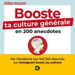Booste ta culture générale en 200 anecdotes : boost_ta_culture