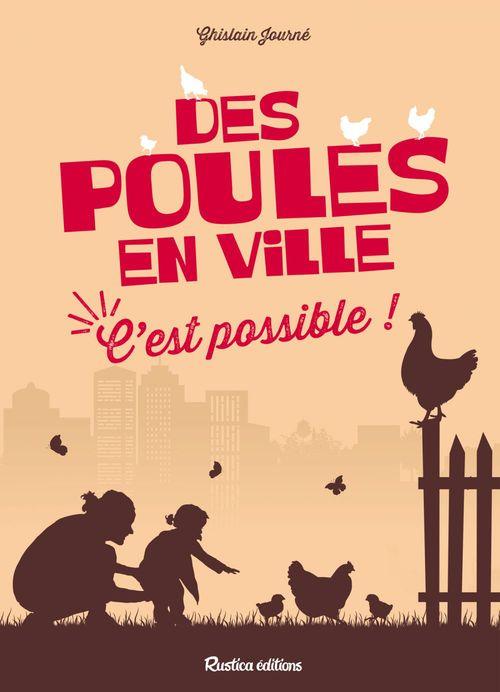 Des poules en ville ; c'est possible !