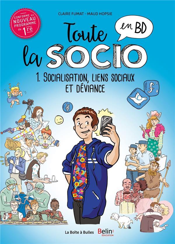 TOUTE LA SOCIO EN BD T1 : SOCIALISATION, LIENS SOCIAUX ET DEVIANCE FUMAT-C+HOPSIE-M