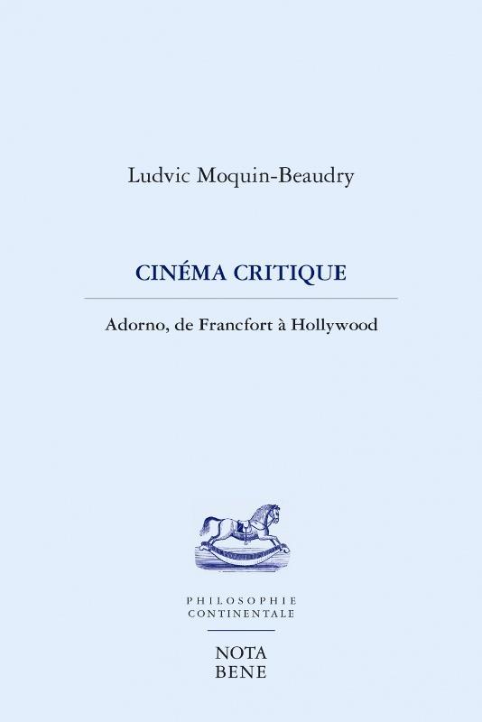 Cinéma critique ; Adorno, de Francfort à Hollywood