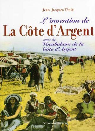 L'invention de la Côte d'Argent ; vocabulaire de la Côte d'Argent