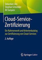 Cloud-Service-Zertifizierung  - Stephan Schneider - Sebastian Lins - Ali Sunyaev