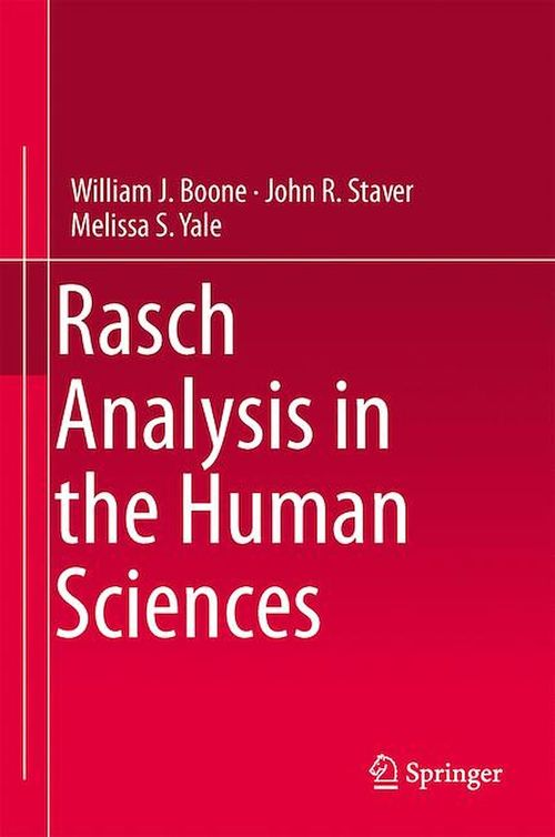 Rasch Analysis in the Human Sciences  - William J. Boone  - John R. Staver  - Melissa S. Yale