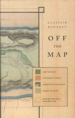 Off the map - lost space, feral places and invisible cities