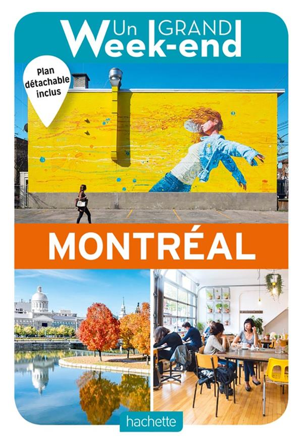 Un grand week-end ; à Montréal