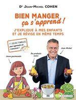 Vente Livre Numérique : Bien manger, ça s'apprend !  - Jean-Michel COHEN