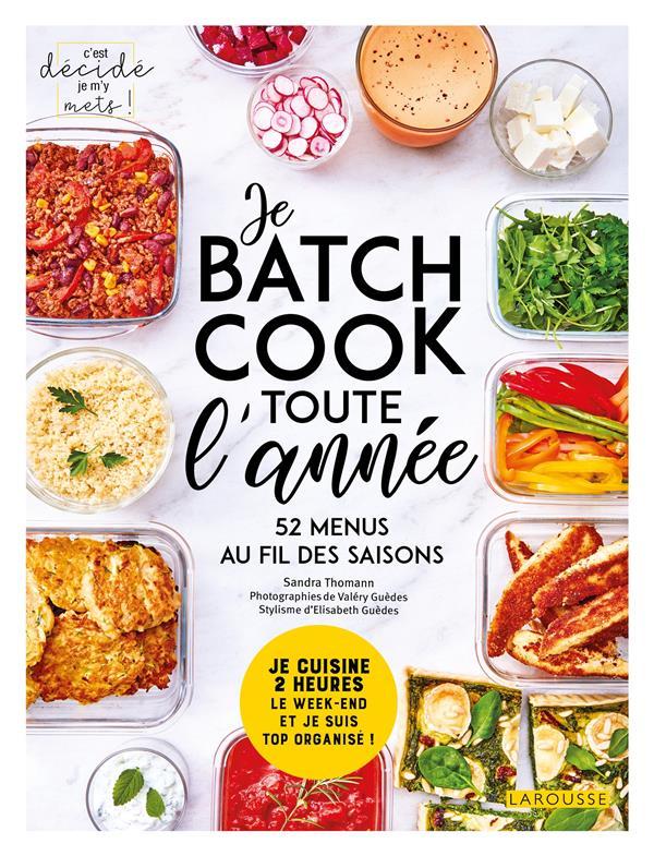 Je batch cook toute l'année ; 52 menus au fil des saisons