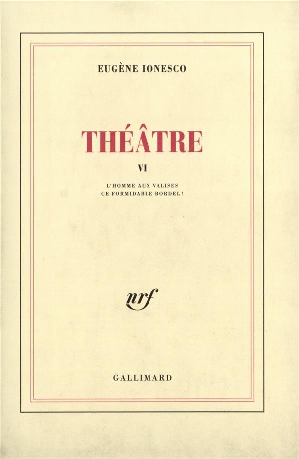 théâtre t.6 : l'homme aux valises ; ce formidable bordel