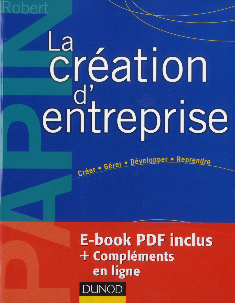 La Creation D'Entreprise ; Creation, Reprise, Developpement (15e Edition)