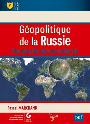 Géopolitique de la Russie ; une nouvelle puissance en Eurasie