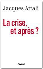 La crise, et après ?