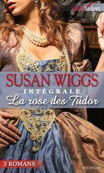 Vente EBooks : La rose des Tudor ; l'intégrale de la série  - Susan Wiggs