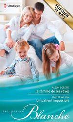 Vente Livre Numérique : La famille de ses rêves - Un patient impossible  - Alison Roberts