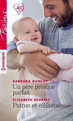 Vente EBooks : Un père presque parfait - Patron et célibataire  - Barbara Dunlop - Elizabeth Bevarly
