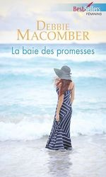 Vente EBooks : La baie des promesses  - Debbie Macomber