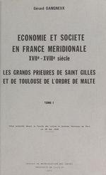 Économie et société en France méridionale, XVIIe-XVIIIe siècles : les grands prieurés de Saint-Gilles et de Toulouse de l'Ordre