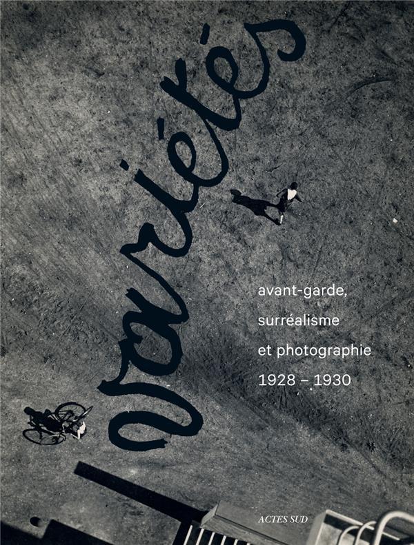 Variétés ; avant-garde, surréalisme et photographie, 1928-1930