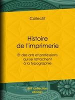 Vente EBooks : Histoire de l'imprimerie  - Paul Lacroix - Édouard Fournier - Ferdinand Seré