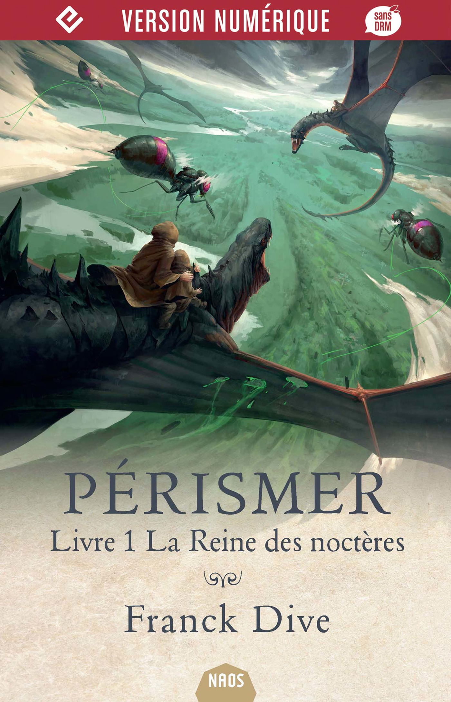 Pérismer, tome 1 - La Reine des Noctères