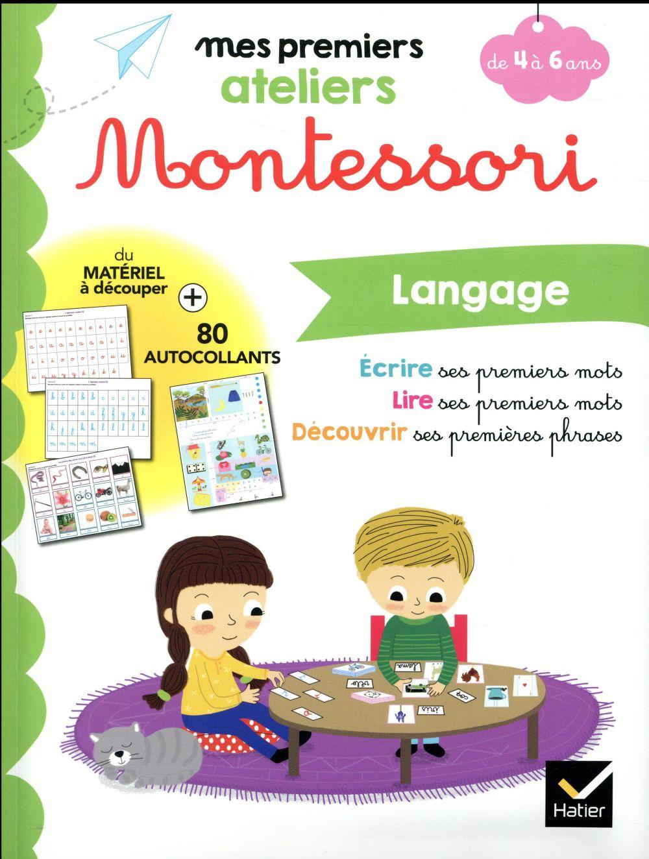 Mes premiers ateliers Montessori ; langage ; de 4 à 6 ans
