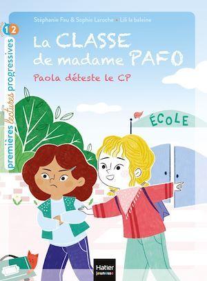 La classe de madame Pafo t.1 ; Paola déteste le CP