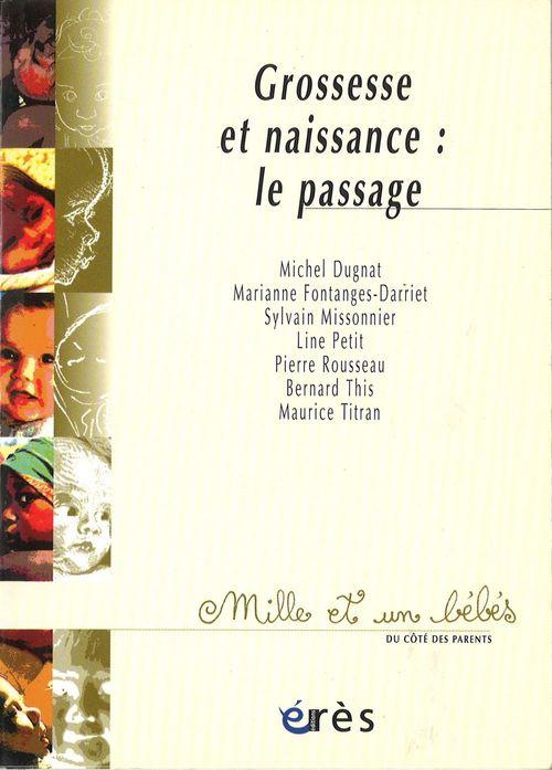 Vente EBooks : Grossesse et Naissance : Le Passage  - Sylvain Missonnier  - Michel Dugnat