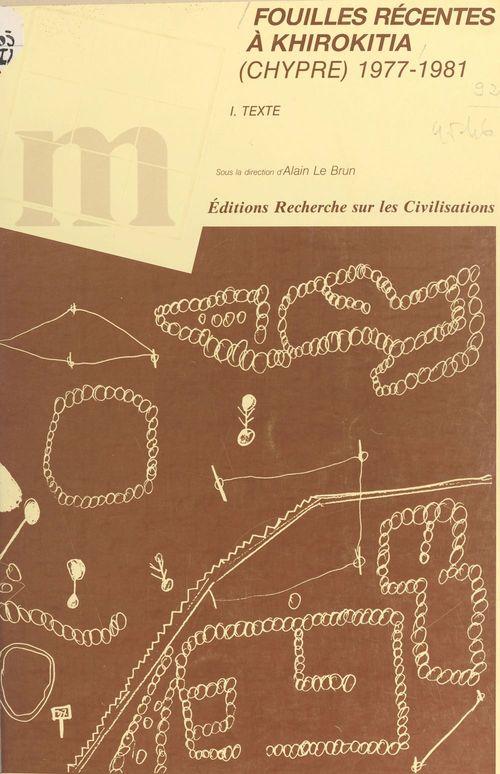 Fouilles récentes à Khirokitia, Chypre, 1977-1981 (1) : Texte