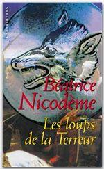 Les loups de la terreur  - Béatrice Nicodème