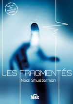 Vente Livre Numérique : Les Fragmentés  - Neal Shusterman