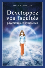 Vente EBooks : Développez vos facultés psychiques et spirituelles  - Serge Boutboul