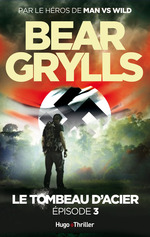 Vente Livre Numérique : Le tombeau d'acier Episode 3  - Bear Grylls