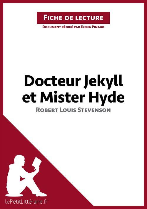 fiche de lecture ; docteur Jekyll et mister Hyde, de Robert Louis Stevenson ; analyse complète de l'oeuvre et résumé
