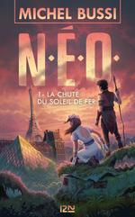 Vente EBooks : N.E.O. - tome 1 : La Chute du soleil de fer  - Michel Bussi