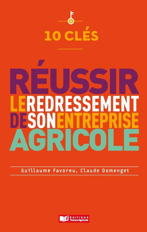 10 clés pour réussir le redressement de son entreprise agricole