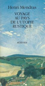 Couverture de Voyage Au Pays De L'Utopie Rustique