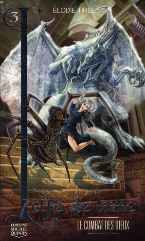 L'elfe de lune T.3 ; le combat des dieux