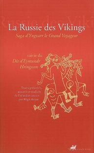 La Russie des Vikings ; saga d'Yngvarr le grand voyageur