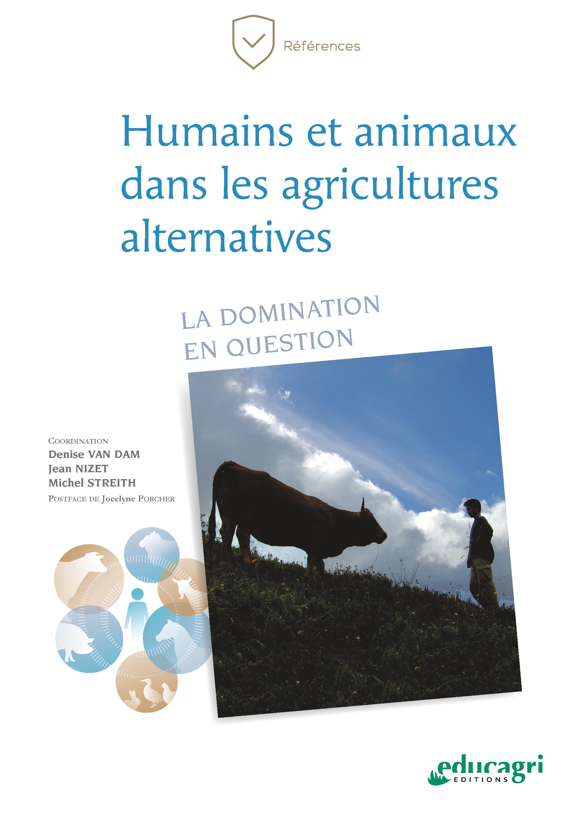 Humains et animaux dans les agricultures alternatives - la domination en question