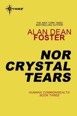 Nor Crystal Tears  - Alan Dean FOSTER
