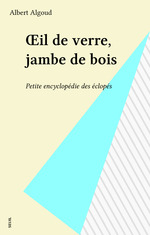 Vente EBooks : OEil de verre, jambe de bois  - Albert Algoud